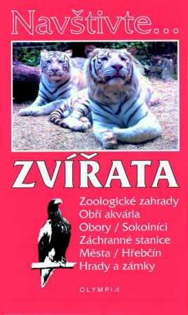 Zvířata : zoologické zahrady, obří akvária, obory, sokolníci, záchranné stanice, města, hřebčín, hrady a zámky