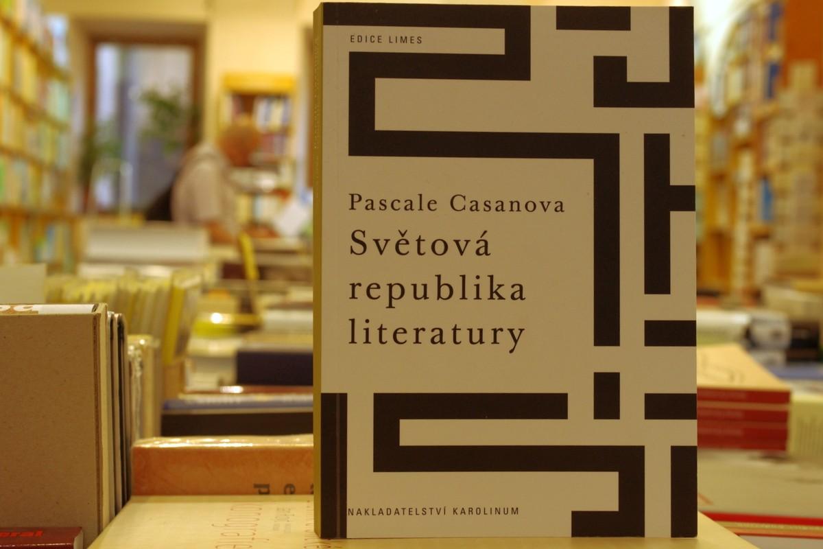 Pascale Casanova: Světová republika literatury