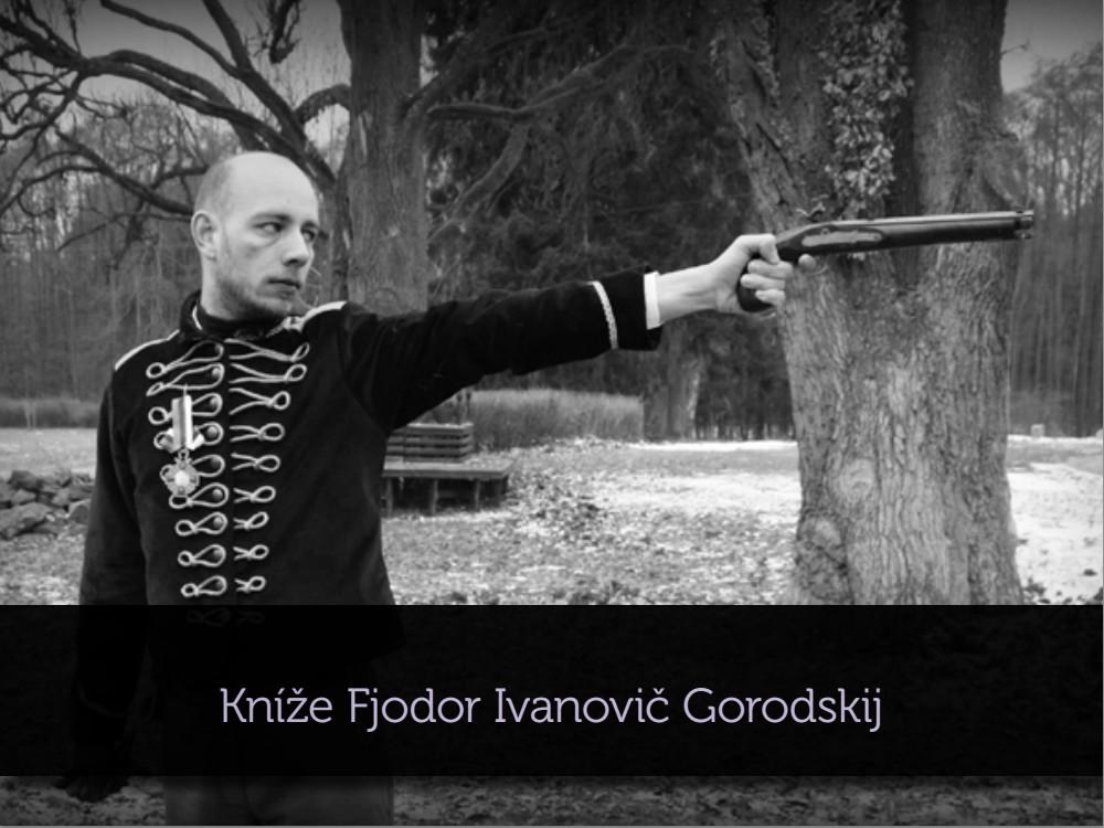 Petr Pouchlý jako kníže Fjodor Ivanovič Gorodskij