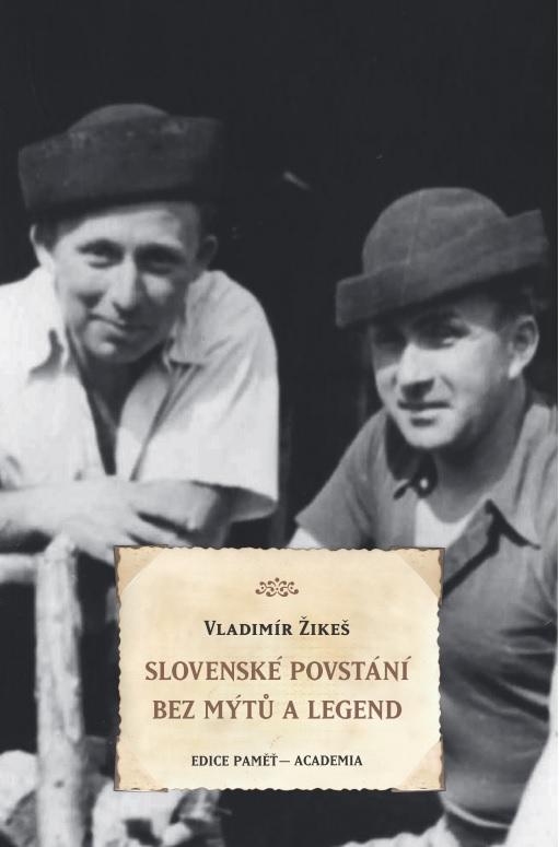 Návrh obálky Žikešových memoárů Slovenské povstání bez mýtů a legend